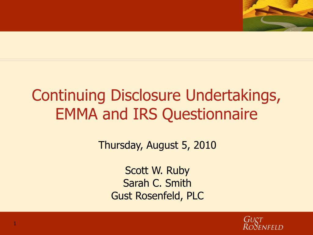 Continuing Disclosure Undertakings, EMMA and IRS Questionnaire