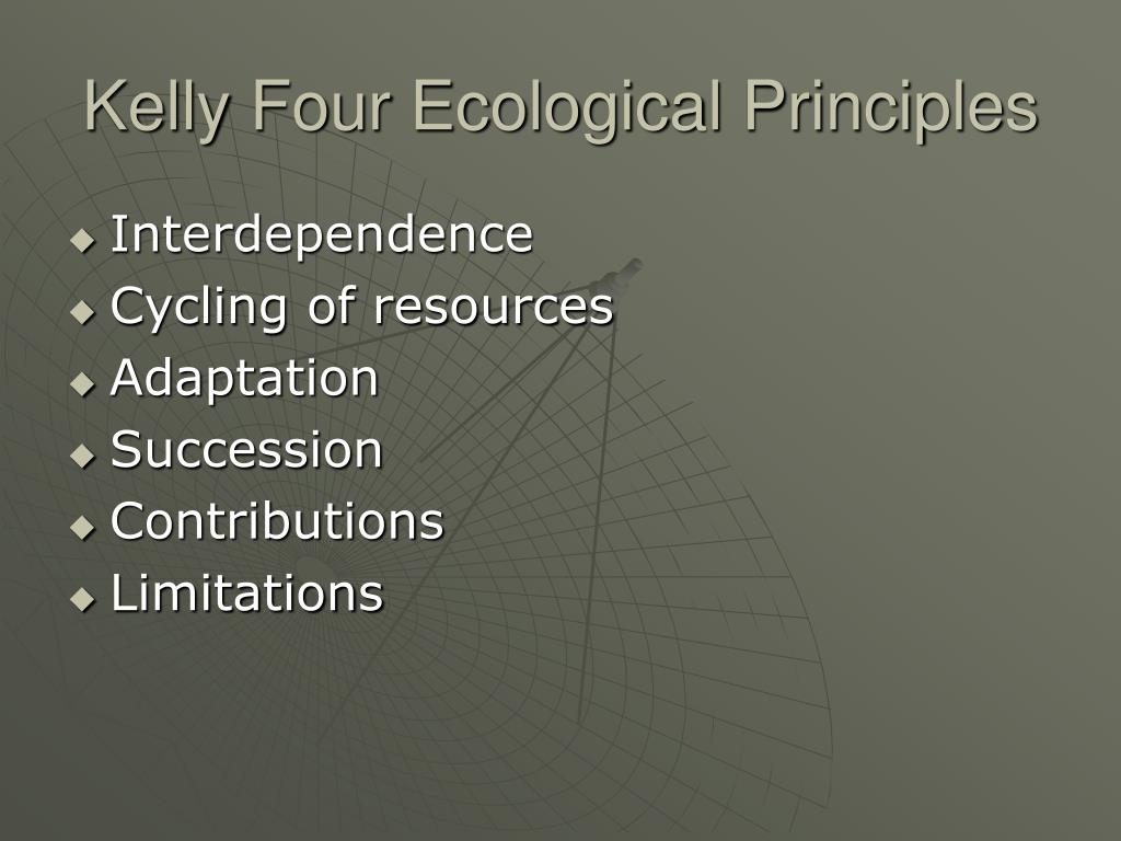 Kelly Four Ecological Principles