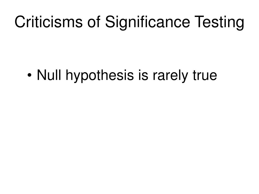 Criticisms of Significance Testing