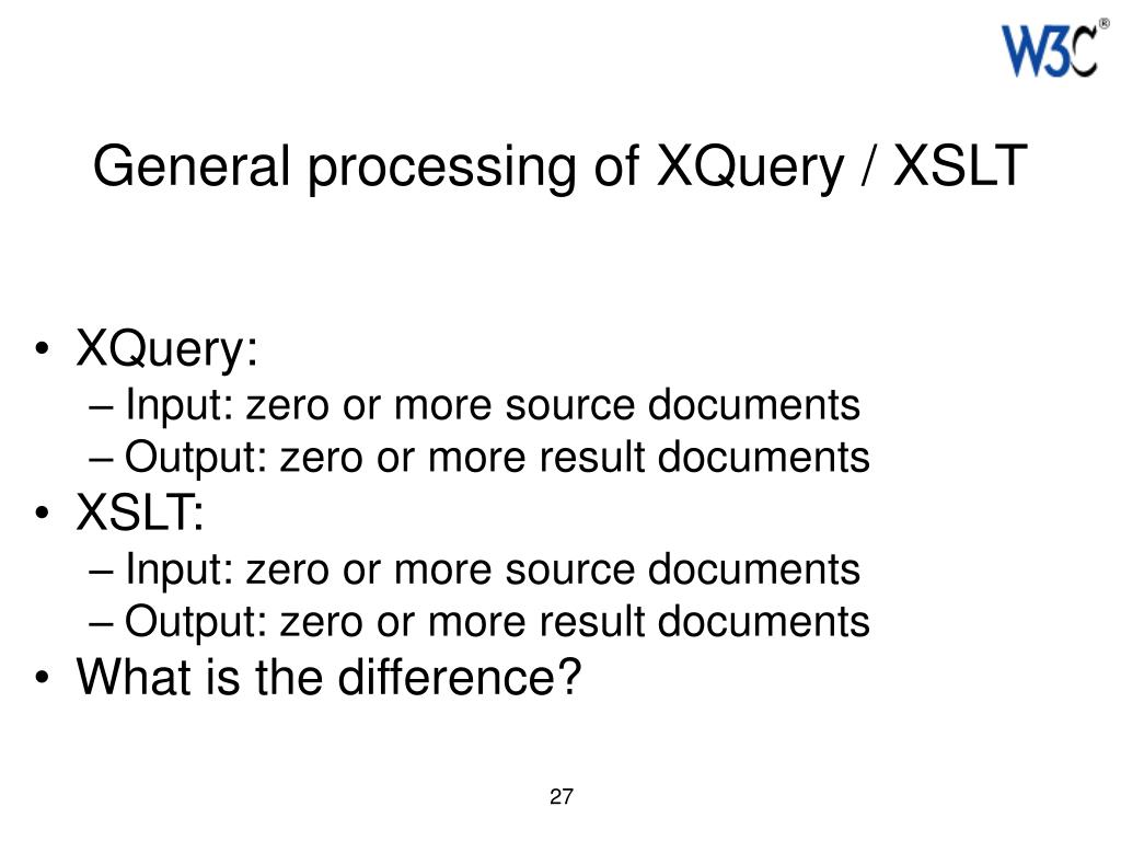 General processing of XQuery / XSLT