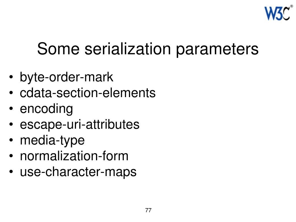Some serialization parameters
