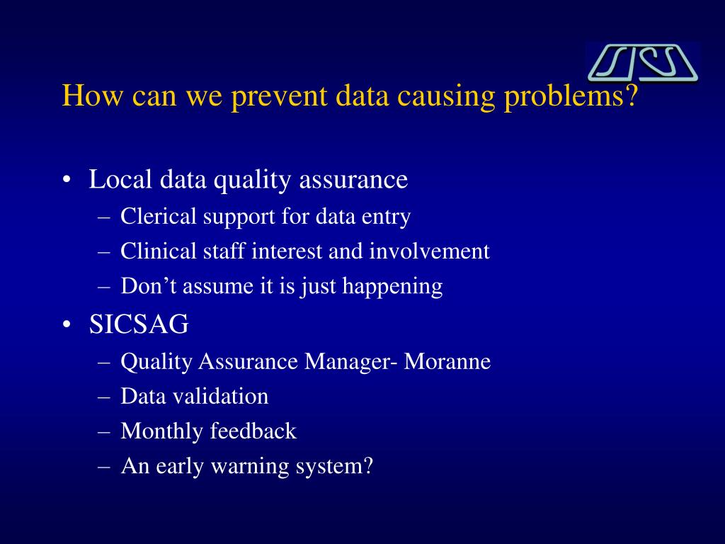 How can we prevent data causing problems?