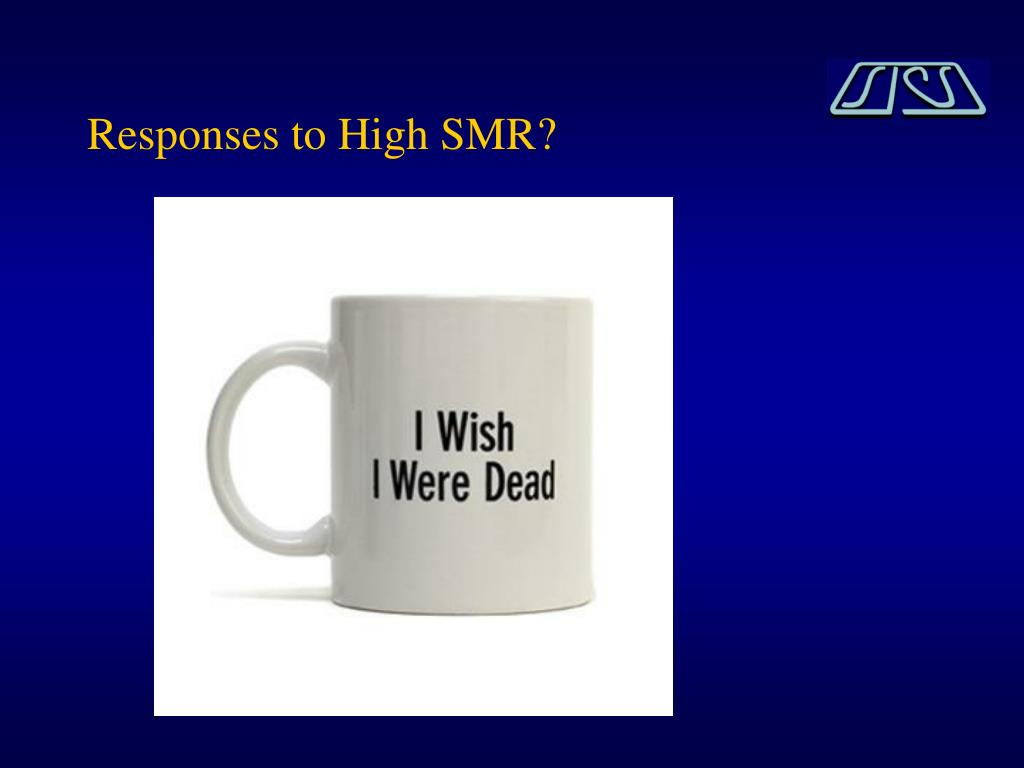 Responses to High SMR?
