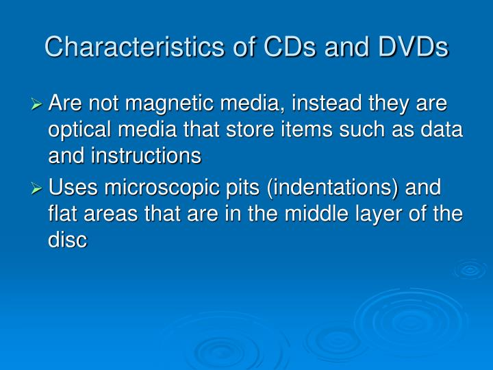 Characteristics of cds and dvds
