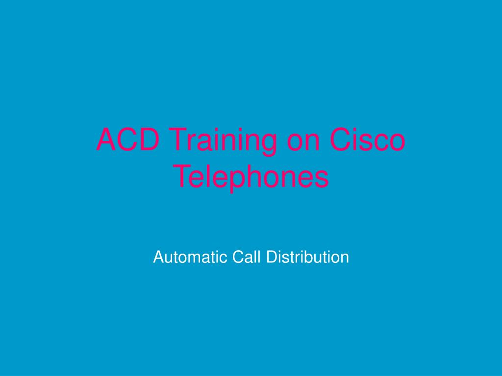 ACD Training on Cisco Telephones