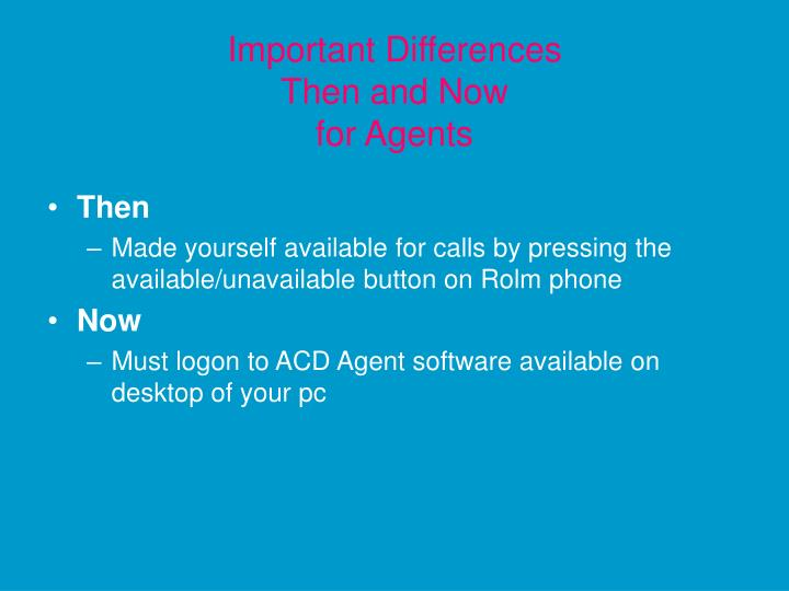 Important differences then and now for agents