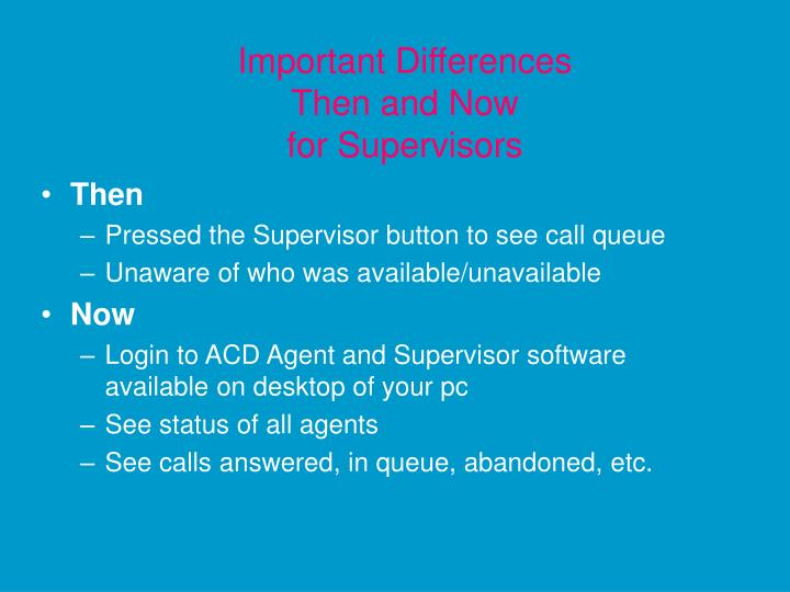 Important differences then and now for supervisors
