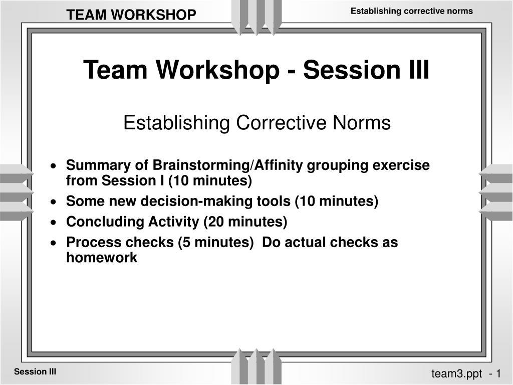 Team Workshop - Session III