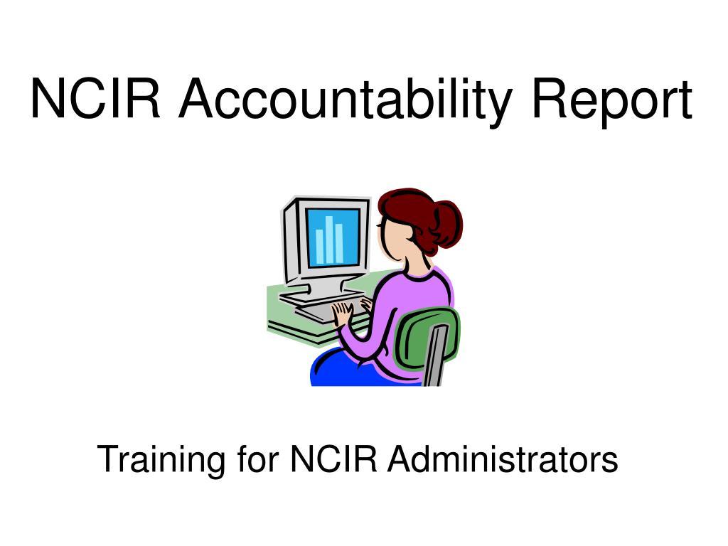 NCIR Accountability Report