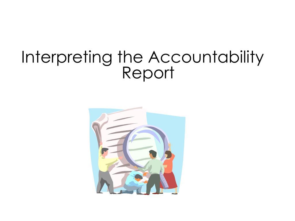Interpreting the Accountability Report