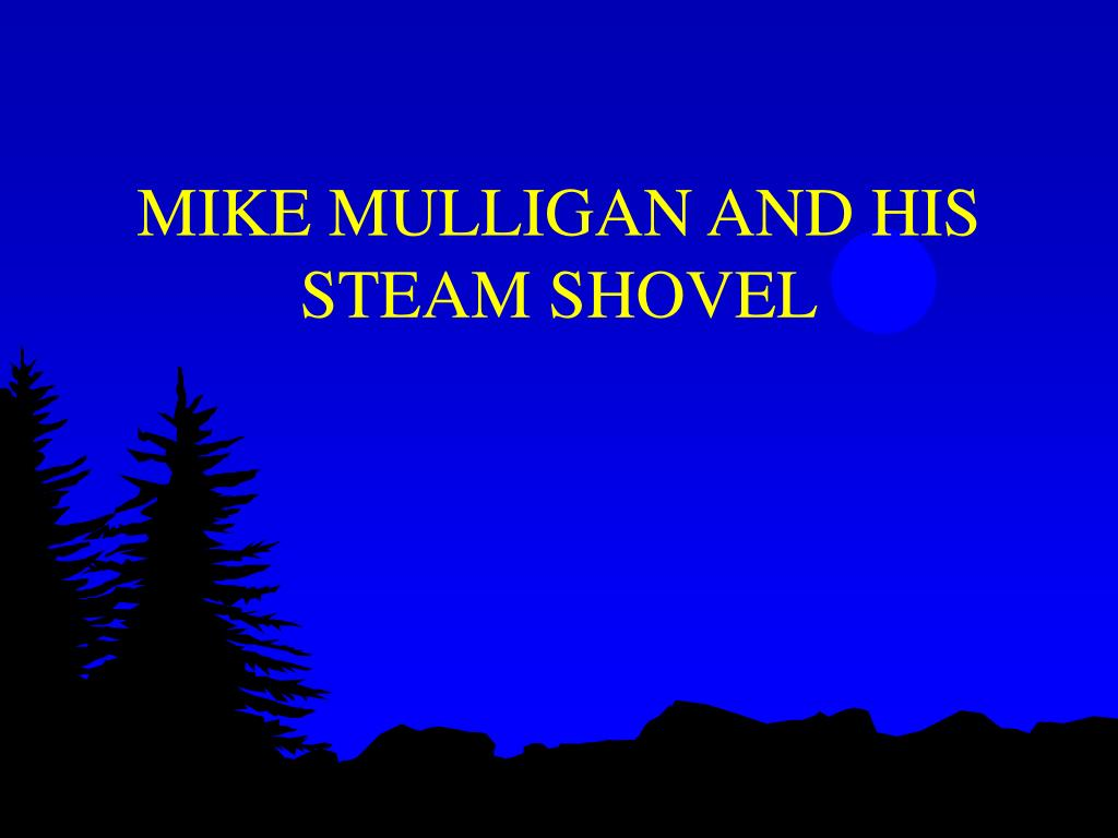 MIKE MULLIGAN AND HIS