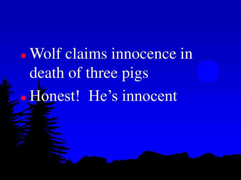 Wolf claims innocence in death of three pigs