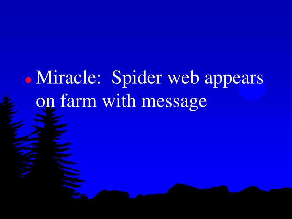 Miracle:  Spider web appears on farm with message