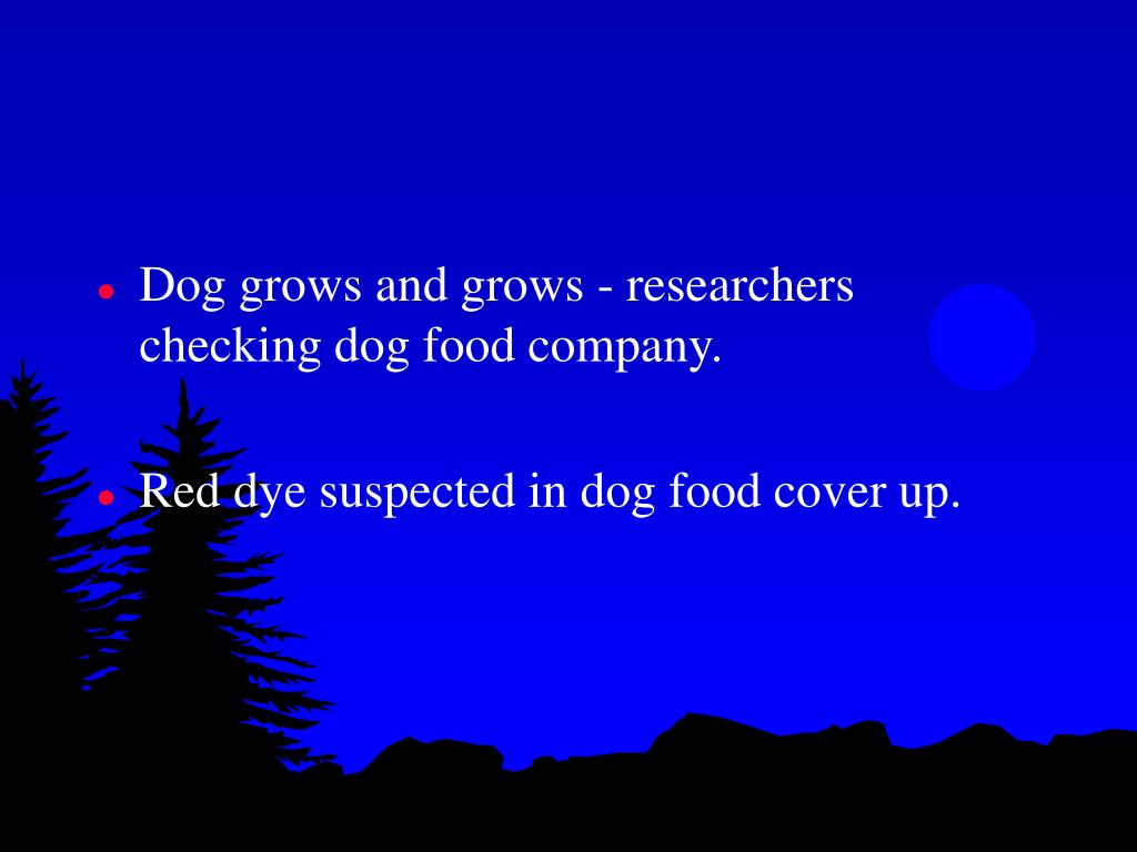 Dog grows and grows - researchers checking dog food company.