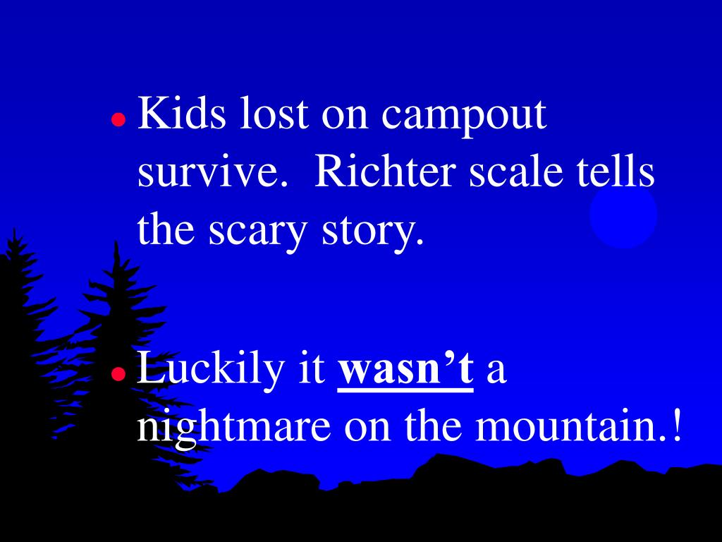 Kids lost on campout survive.  Richter scale tells the scary story.