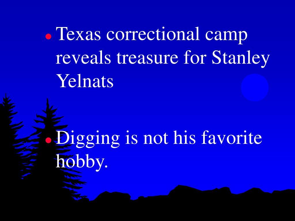 Texas correctional camp reveals treasure for Stanley Yelnats
