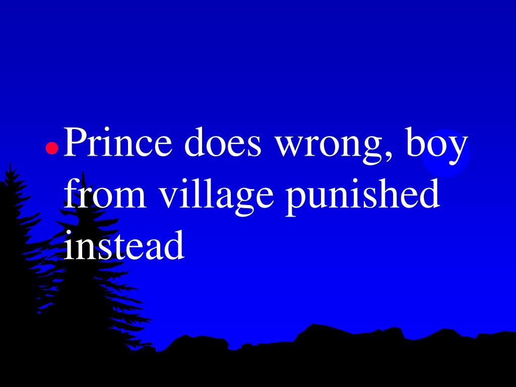 Prince does wrong, boy from village punished instead