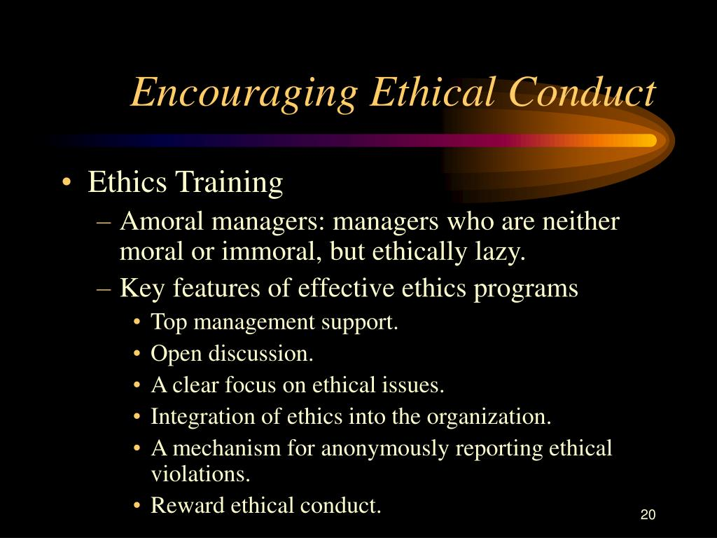 Encouraging Ethical Conduct