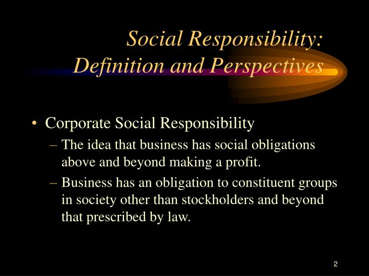 Social responsibility definition and perspectives