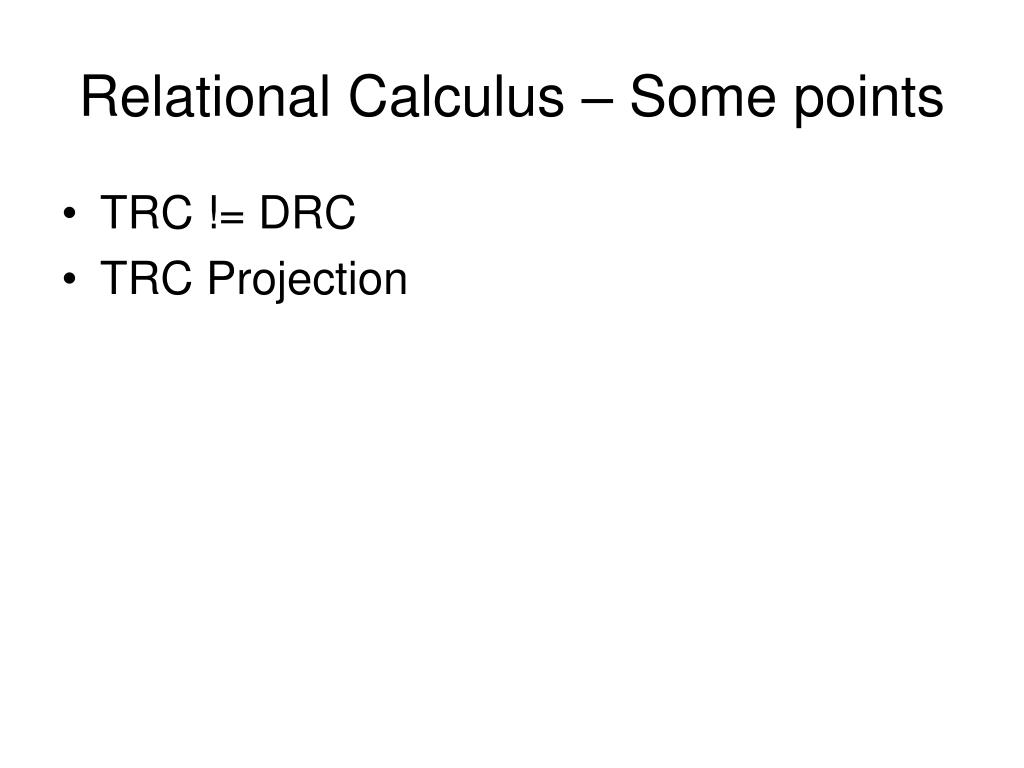 Relational Calculus – Some points