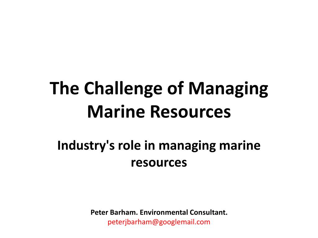 the challenge of managing marine resources l.