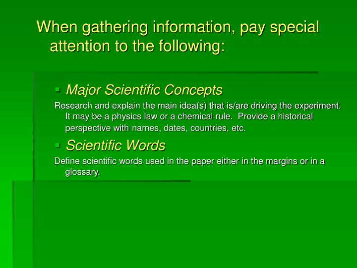 When gathering information, pay special attention to the following: