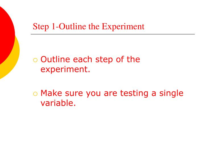 Step 1-Outline the Experiment