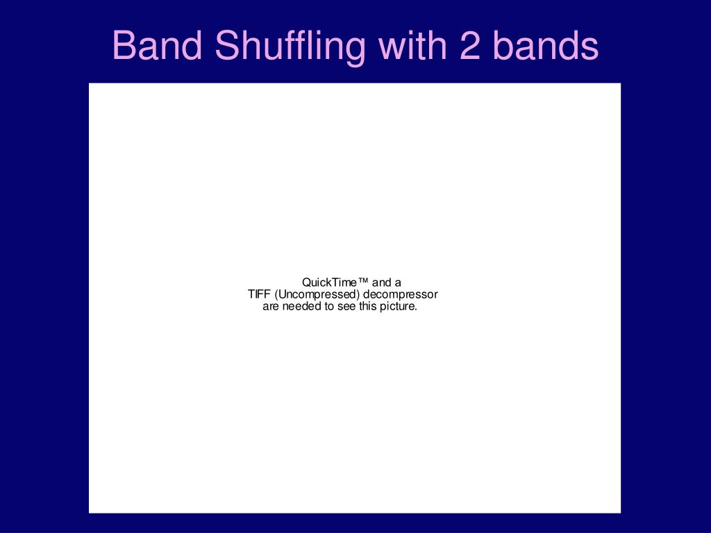Band Shuffling with 2 bands