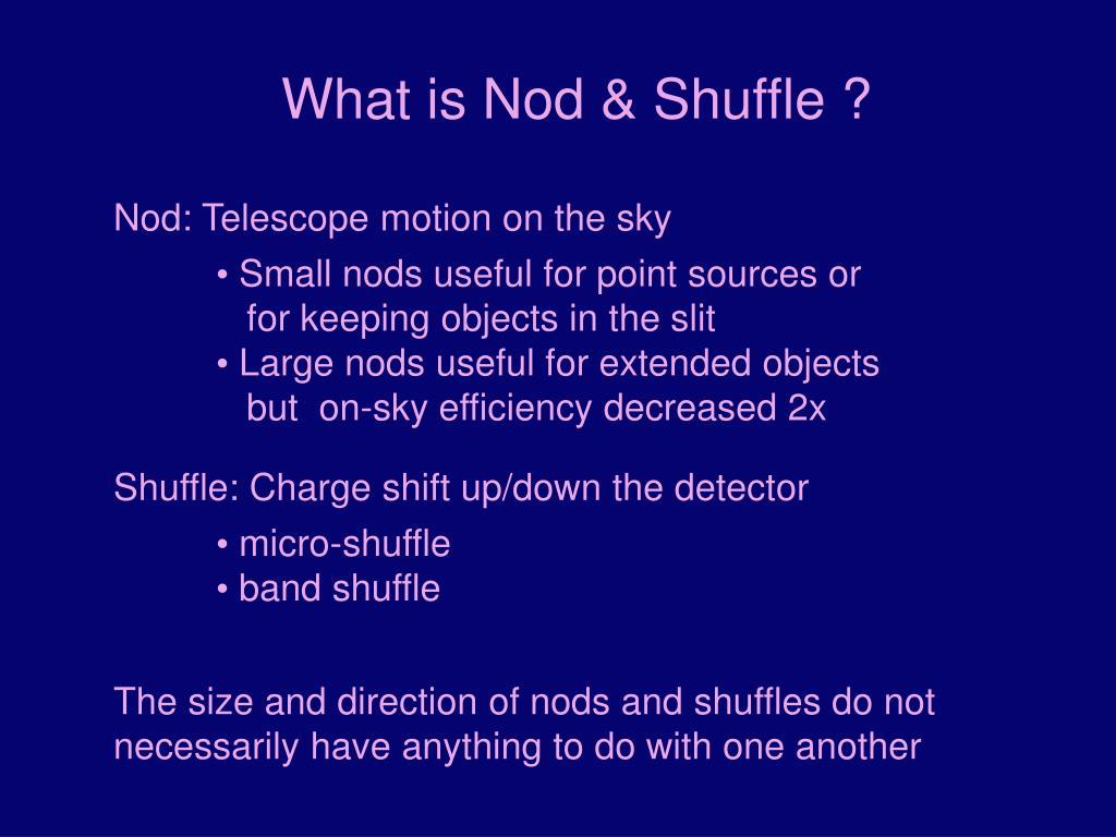 What is Nod & Shuffle ?