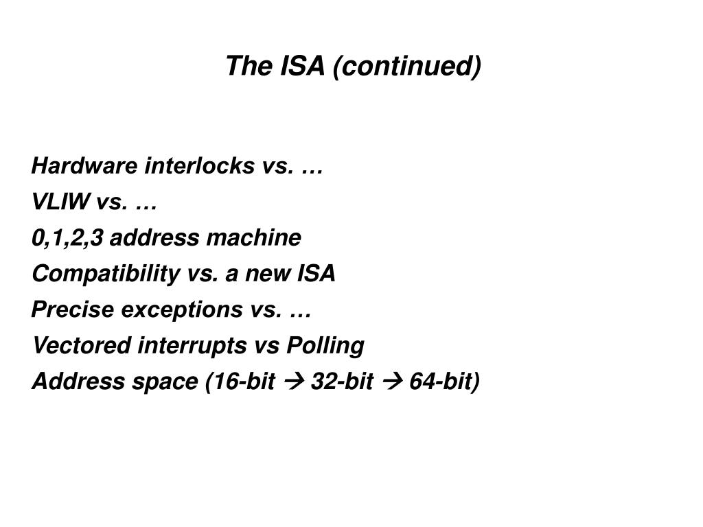 The ISA (continued)