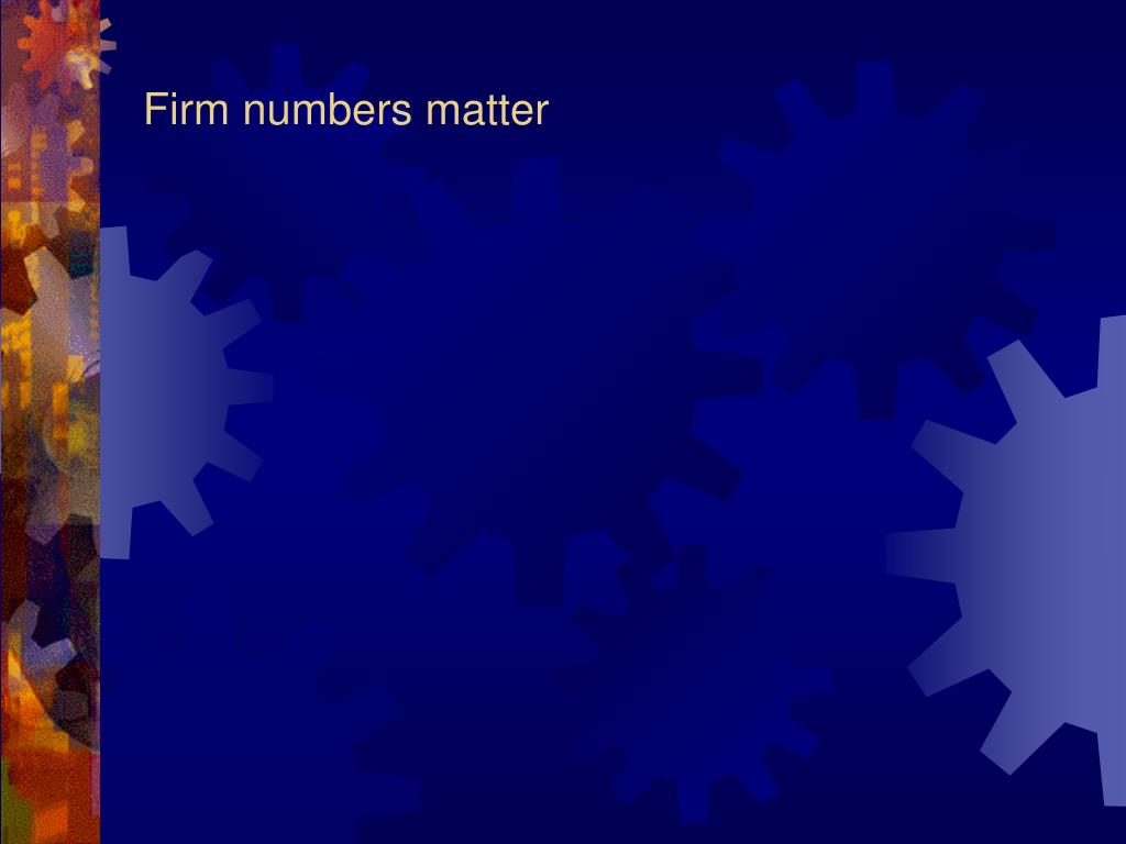 Firm numbers matter