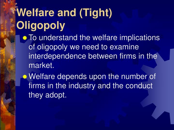 Welfare and tight oligopoly