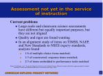 assessment not yet in the service of instruction