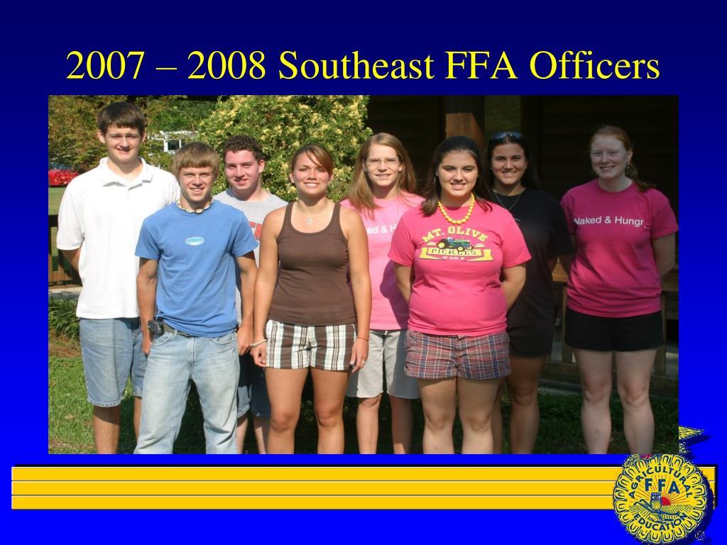 2007 – 2008 Southeast FFA Officers