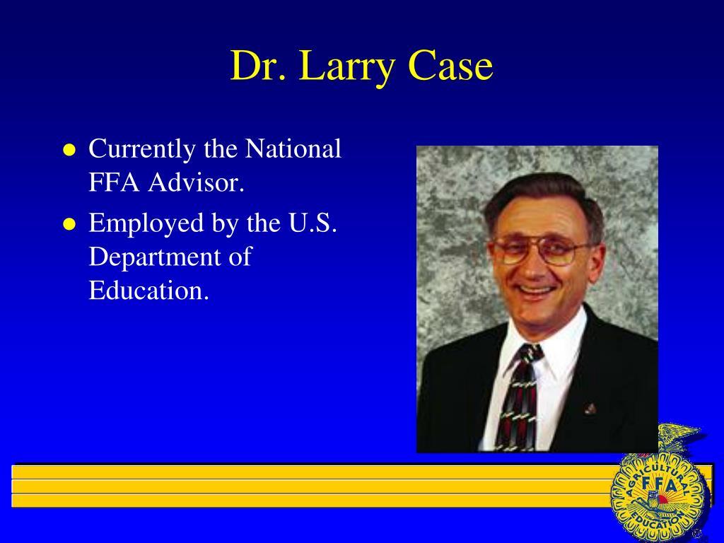 Dr. Larry Case