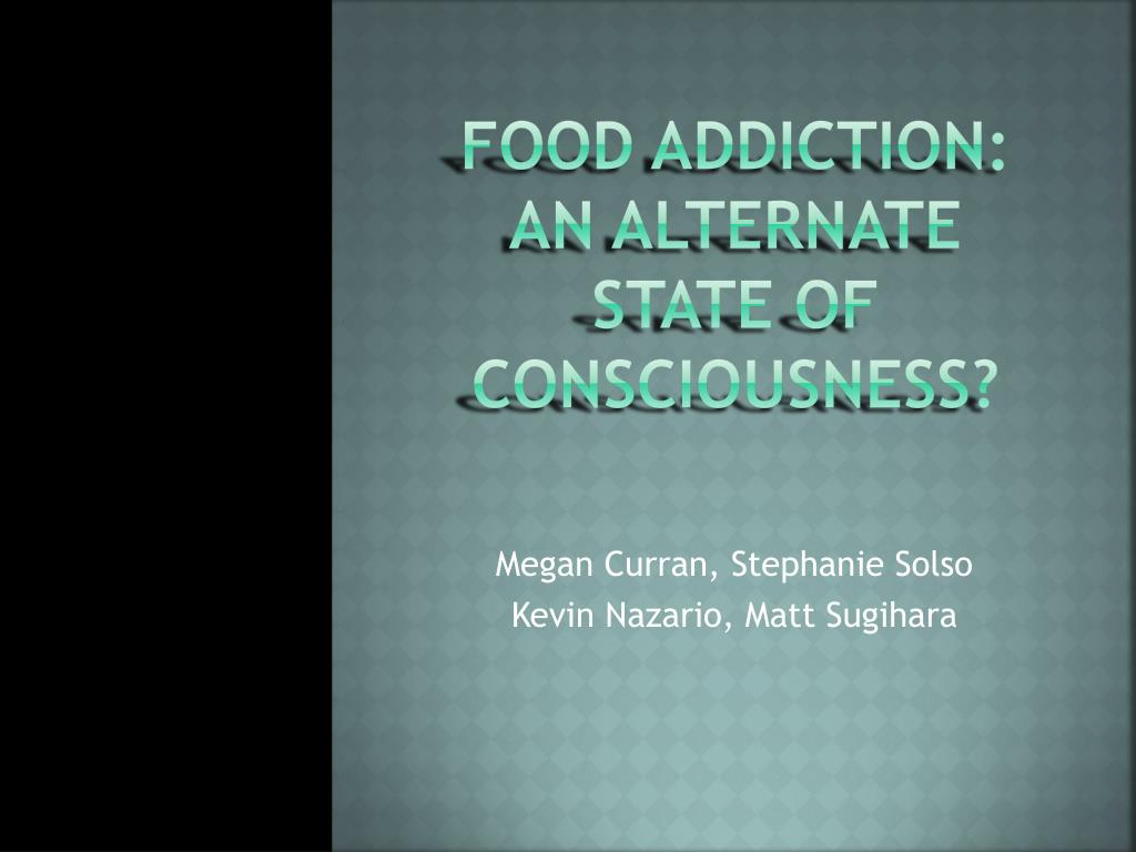 food addiction an alternate state of consciousness l.