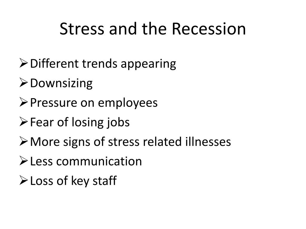 Stress and the Recession