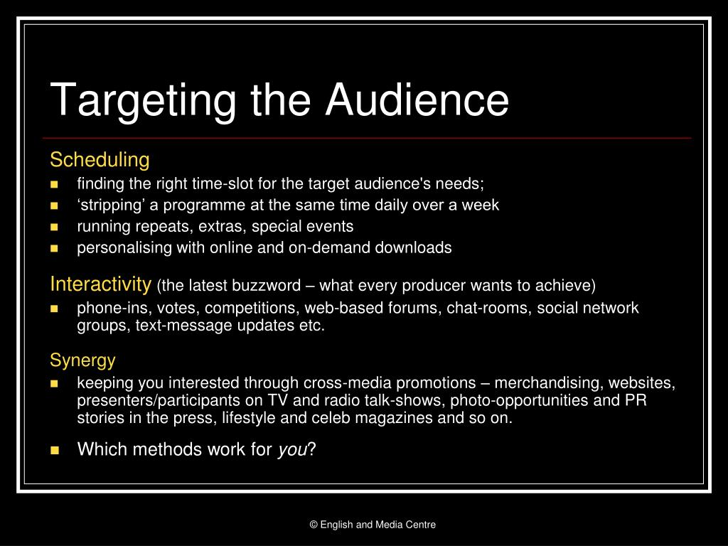 Targeting the Audience