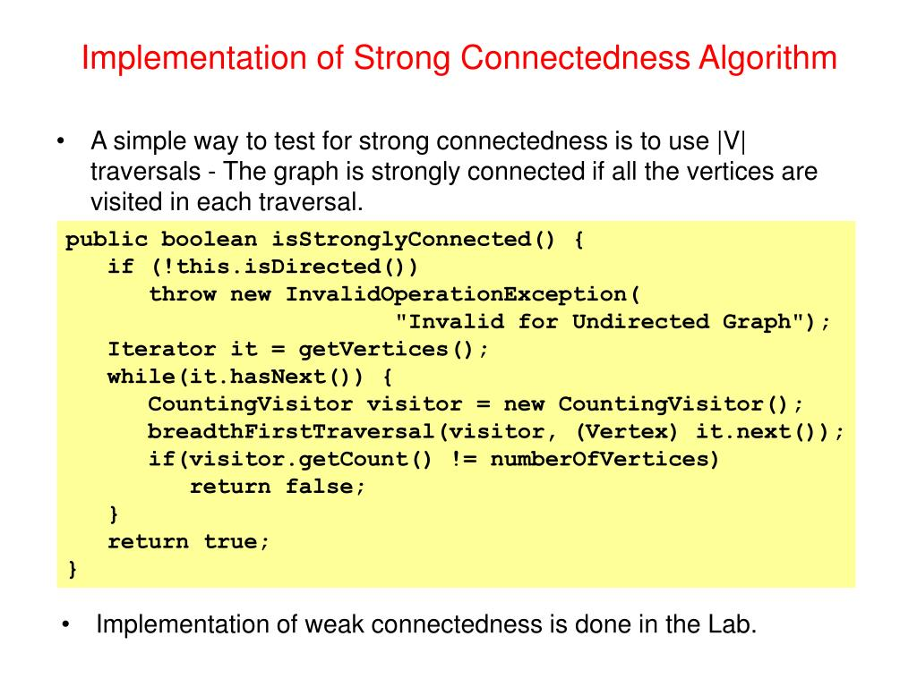 Implementation of Strong Connectedness Algorithm