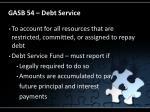 gasb 54 debt service