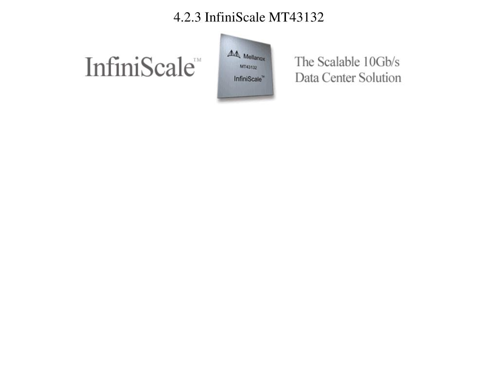 4.2.3 InfiniScale MT43132