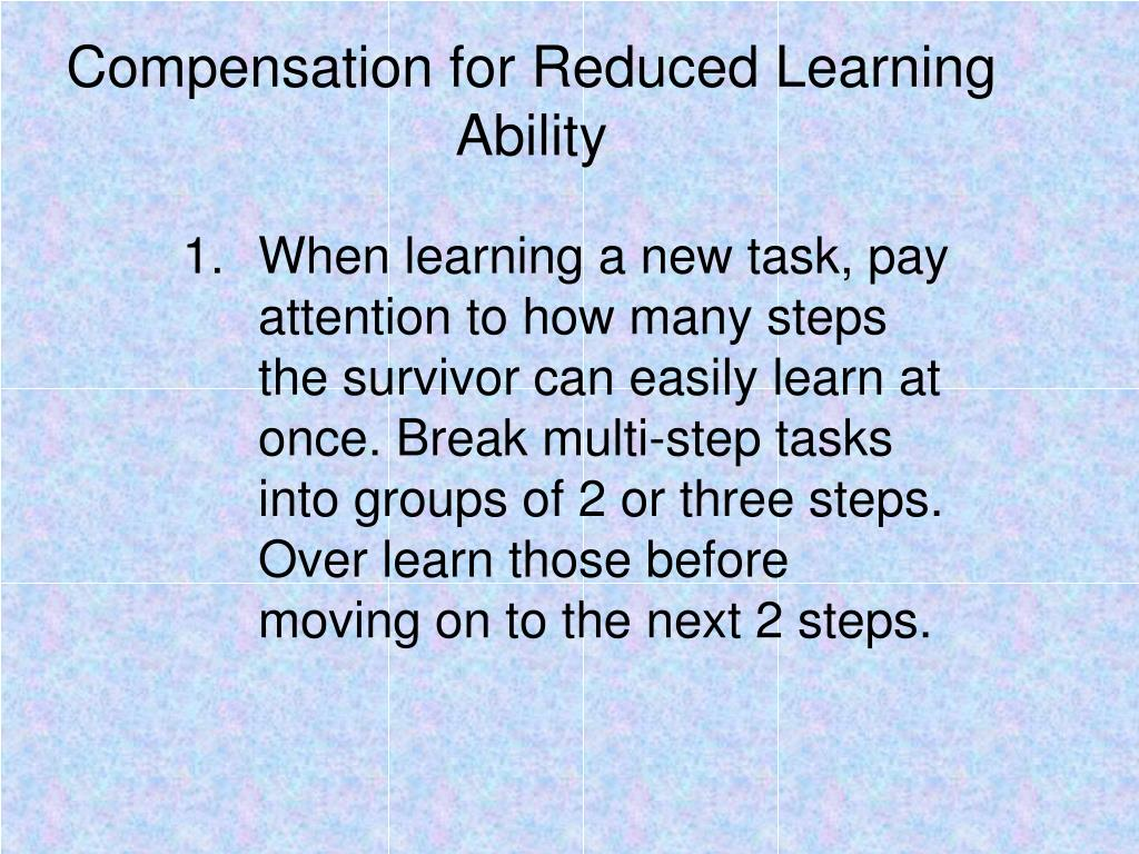 Compensation for Reduced Learning Ability