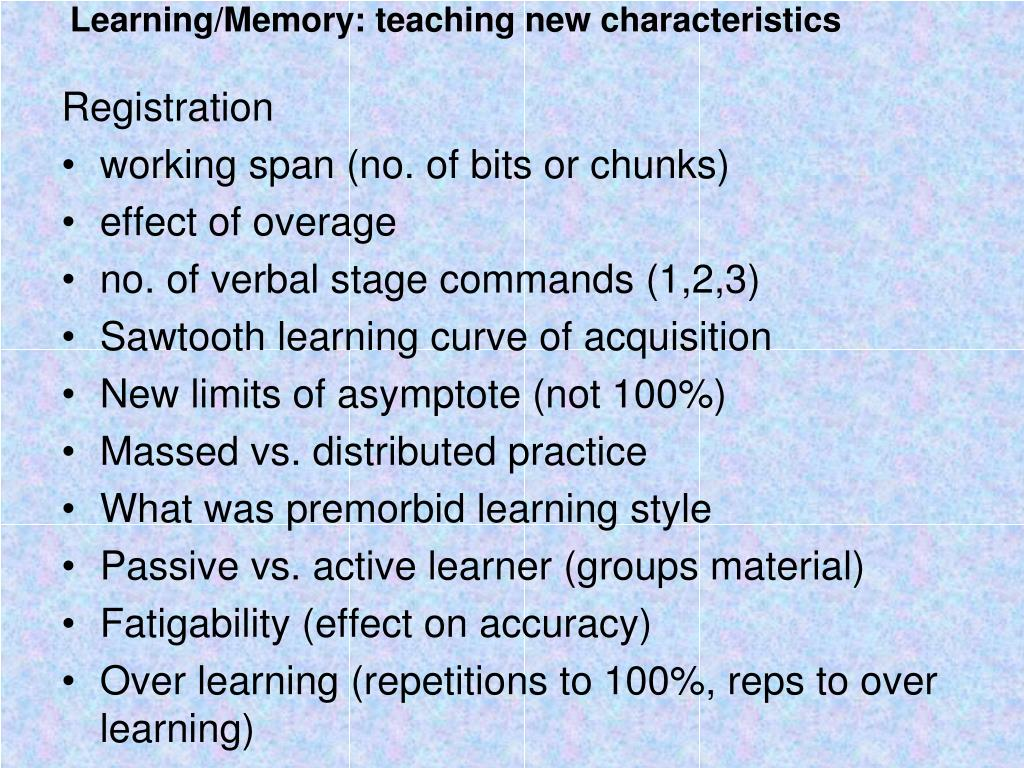 Learning/Memory: teaching new characteristics