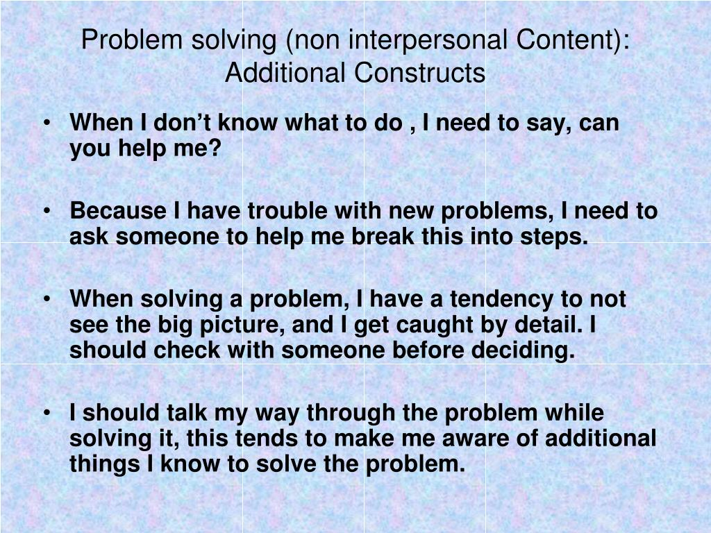 Problem solving (non interpersonal Content): Additional Constructs