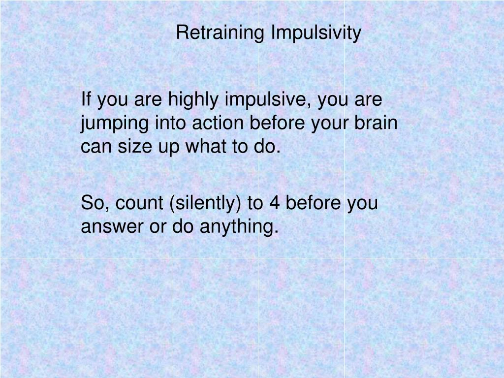 Retraining Impulsivity