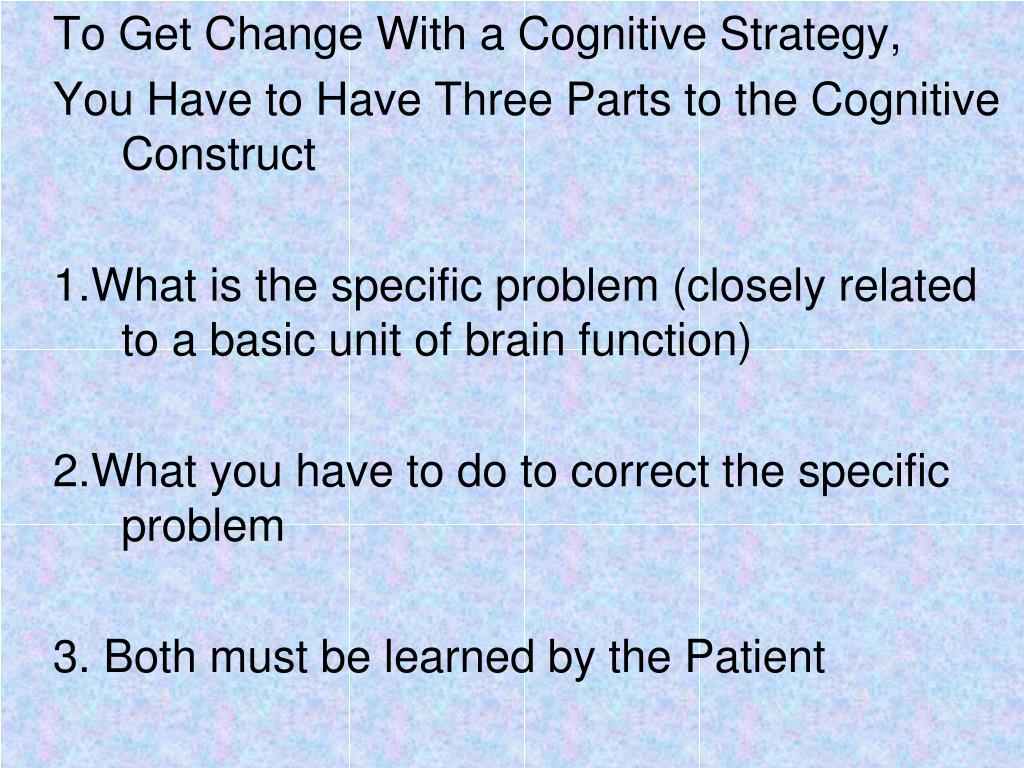 To Get Change With a Cognitive Strategy,