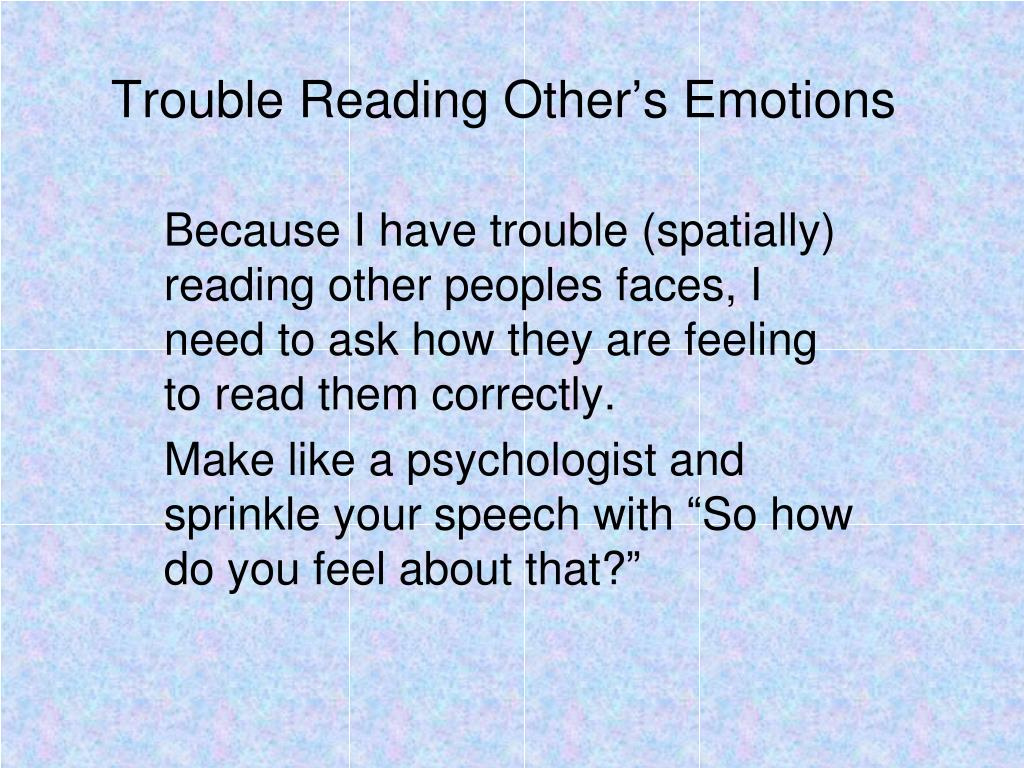 Trouble Reading Other's Emotions