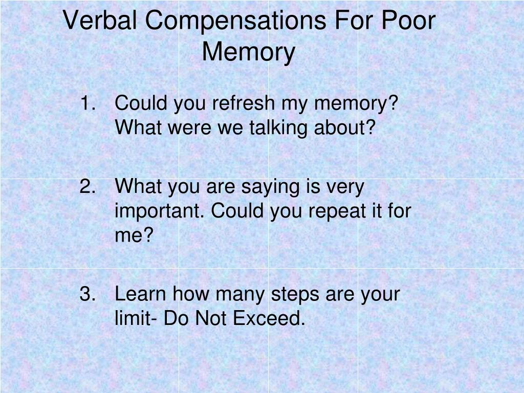 Verbal Compensations For Poor Memory