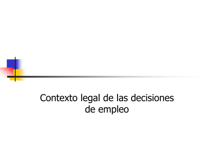 Contexto legal de las decisiones de empleo