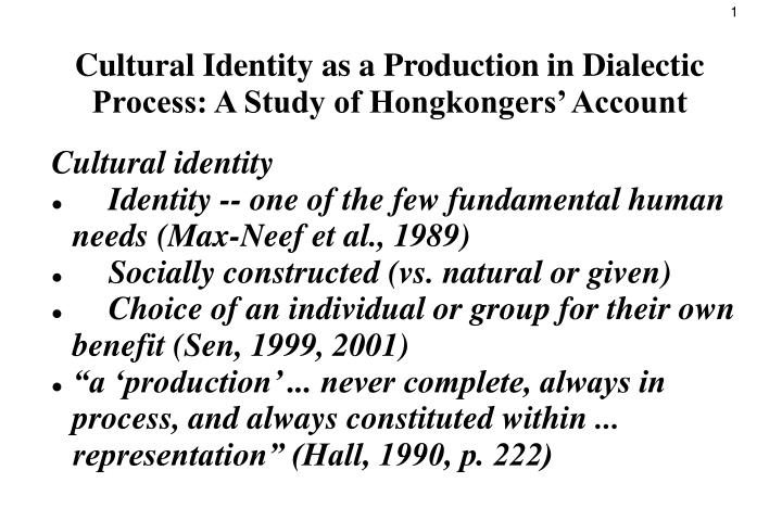cultural identity as a production in dialectic process a study of hongkongers account n.